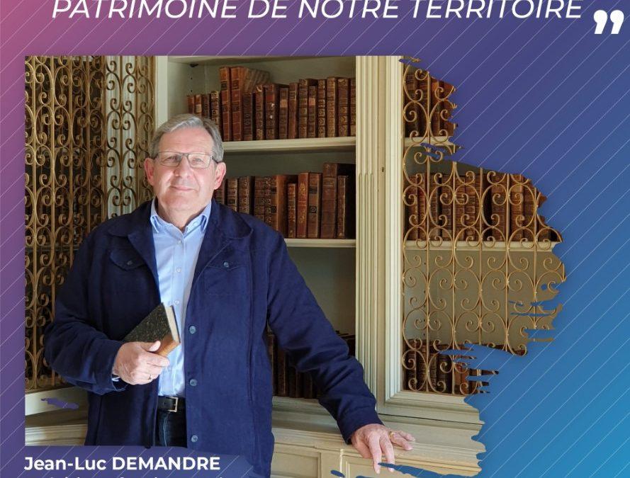 Passionné par l'histoire et le patrimoine de notre territoire… Interview de Jean-Luc Demandre